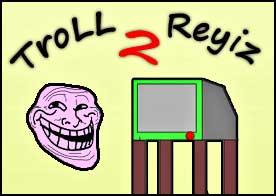 Troll Reyiz 2
